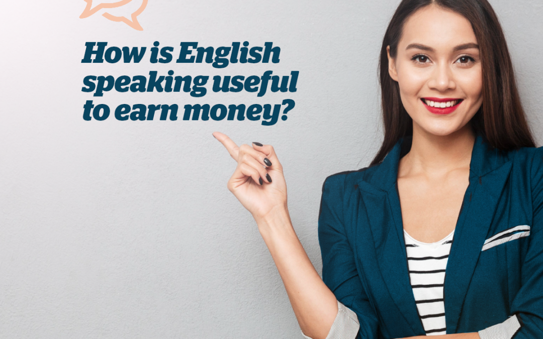 How is speaking English beneficial to earning more money?